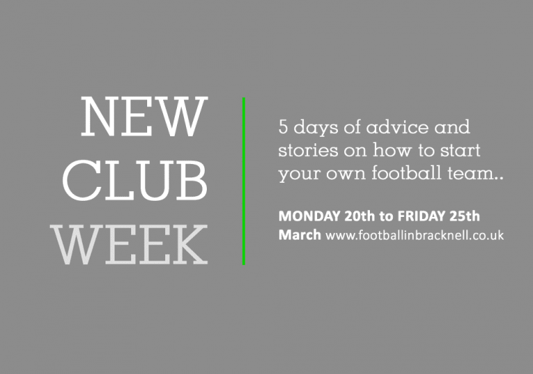 New Club Week. A week of information on setting up your own football team.